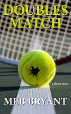 Meb Bryant, Doubles Match, author, tennis, pregnancy, family, drug dependency, greed, betrayal, psychological, thriller, suspense, mystery